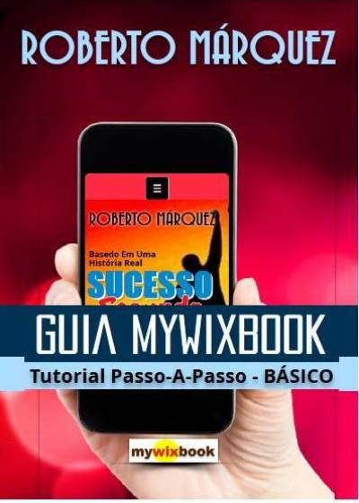 GUIA MYWIXBOOK - Tutorial Passo-A-Passo - Básico